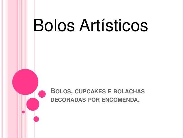 BOLOS, CUPCAKES E BOLACHAS DECORADAS POR ENCOMENDA. Bolos Artísticos