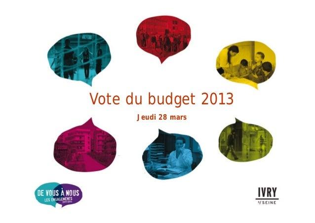 Vote du budget 2013      Jeudi 28 mars