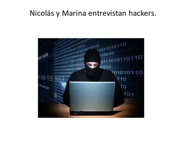 Nicolás y Marina entrevistan hackers.
