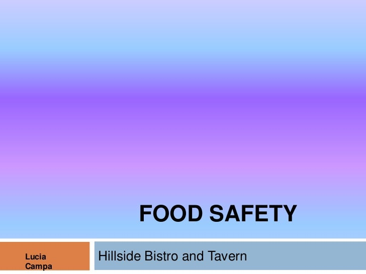 FOOD SAFETYLucia   Hillside Bistro and TavernCampa