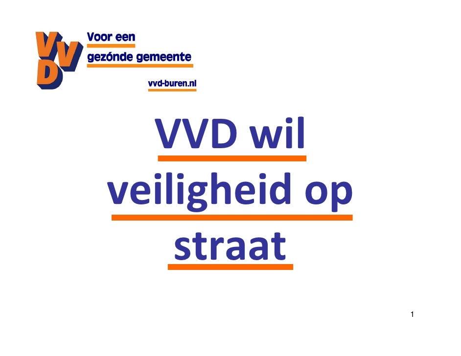 VVD wil veiligheid op     straat                 1