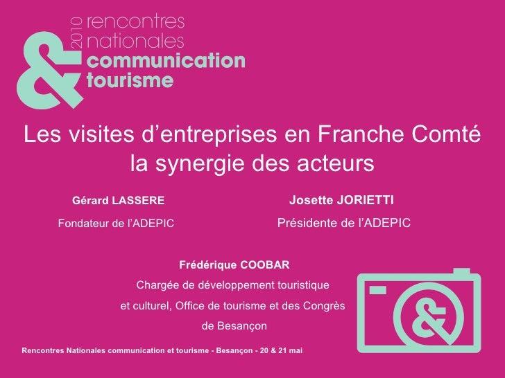 Les visites d'entreprises en Franche Comté la synergie des acteurs Gérard LASSERE  Josette JORIETTI   Fondateur de l'ADEPI...