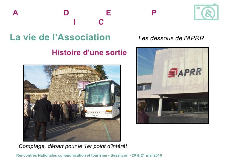 Histoire d'une sortie A ssociation pour la  D écouverte des   E ntreprises et du  P atrimoine  I ndustriel  C omtois Les d...