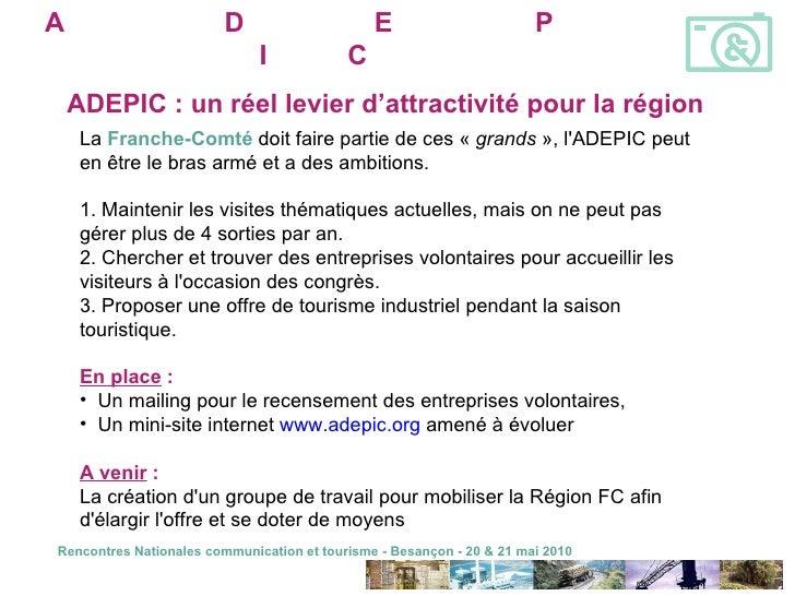 <ul><li>La  Franche-Comté   doit faire partie de ces « grands », l'ADEPIC peut en être le bras armé et a des ambitions. ...