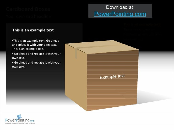 Your own sub headline Cardboard Boxes This is an example text This is an example text.  Go ahead an replace it with your o...