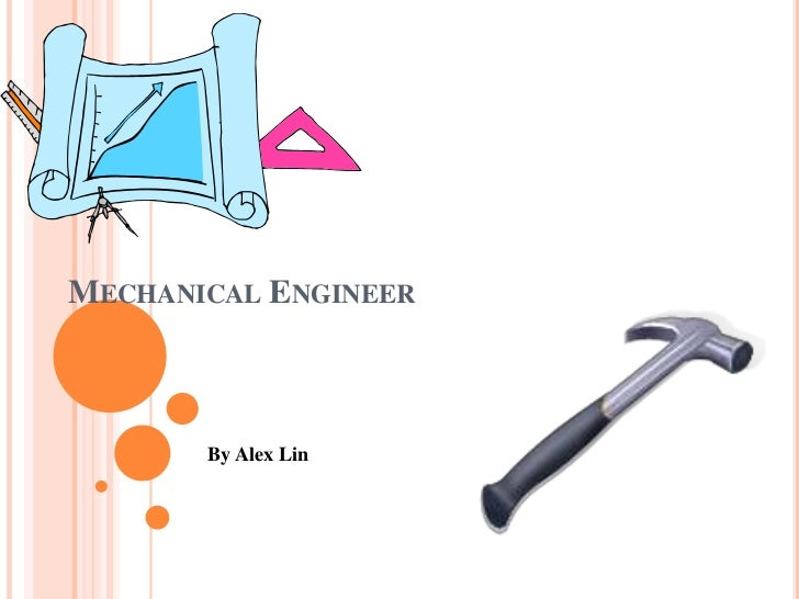 Mechanical Engineer<br />By Alex Lin<br />