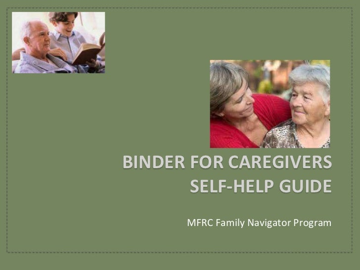 Binder for caregiversself-help guide<br />MFRC Family Navigator Program<br />