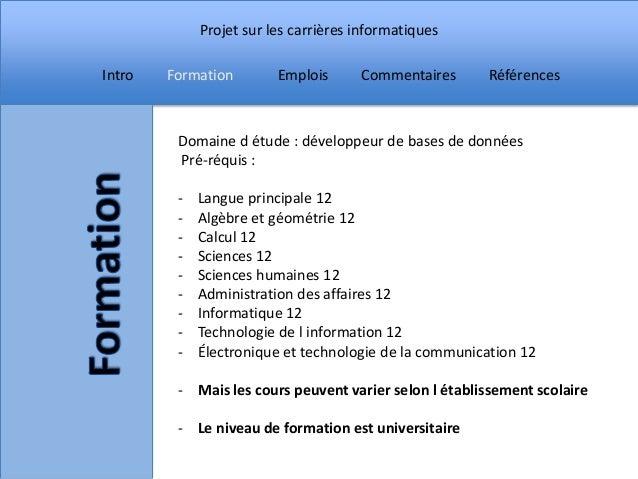 Projet sur les carrières informatiquesIntro   Formation        Emplois      Commentaires      Références         Domaine d...