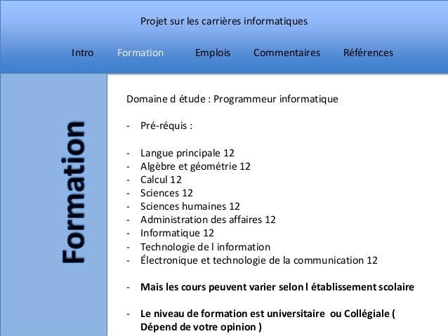 Projet sur les carrières informatiquesIntro   Formation         Emplois     Commentaires     Références         Domaine d ...