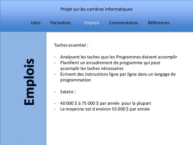 Projet sur les carrières informatiquesIntro   Formation       Emplois      Commentaires       Références         Taches es...