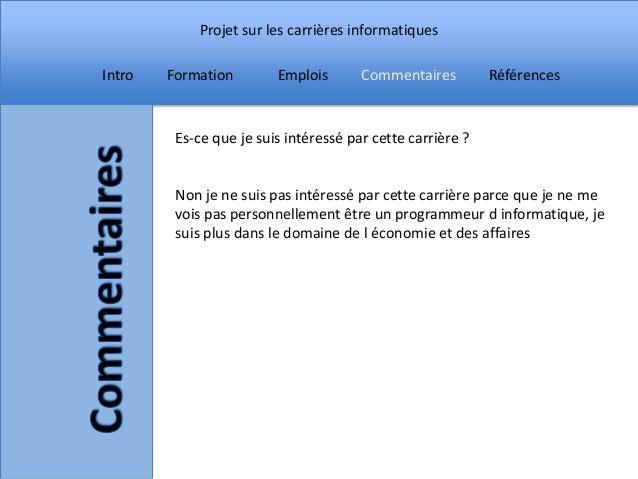 Projet sur les carrières informatiquesIntro   Formation        Emplois       Commentaires         Références         Es-ce...