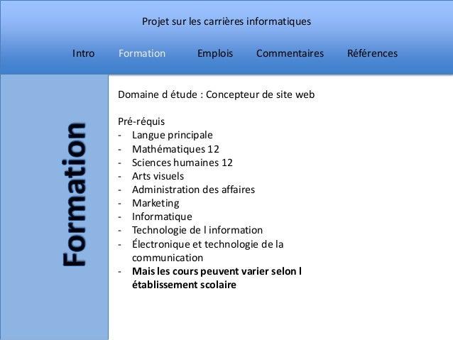 Projet sur les carrières informatiquesIntro   Formation        Emplois      Commentaires    Références        Domaine d ét...