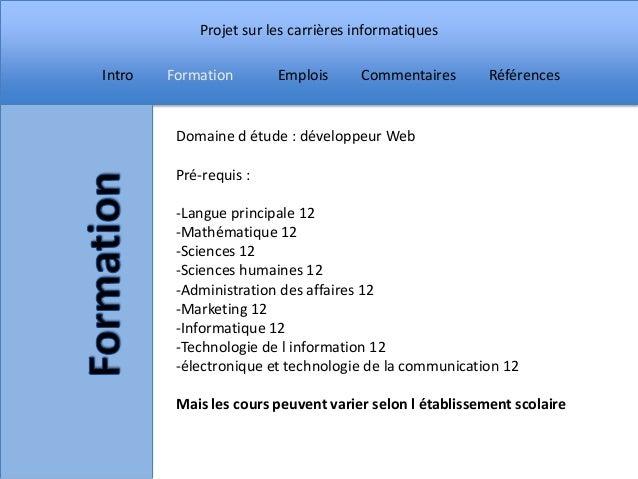 Projet sur les carrières informatiquesIntro   Formation       Emplois      Commentaires        Références         Domaine ...