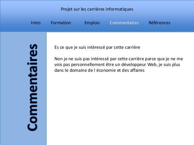 Projet sur les carrières informatiquesIntro   Formation        Emplois      Commentaires        Références         Es ce q...