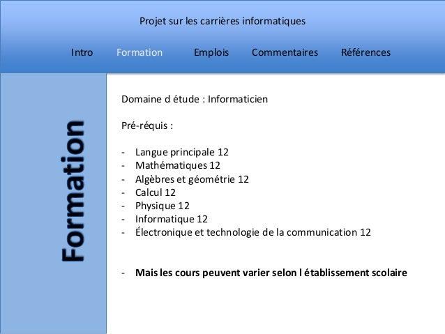 Projet sur les carrières informatiquesIntro   Formation       Emplois      Commentaires      Références        Domaine d é...