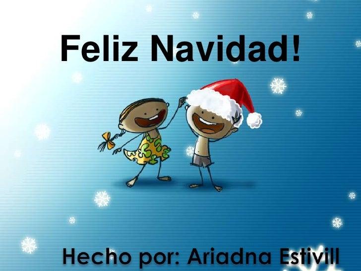 Feliz Navidad!<br />Hecho por: Ariadna Estivill<br />