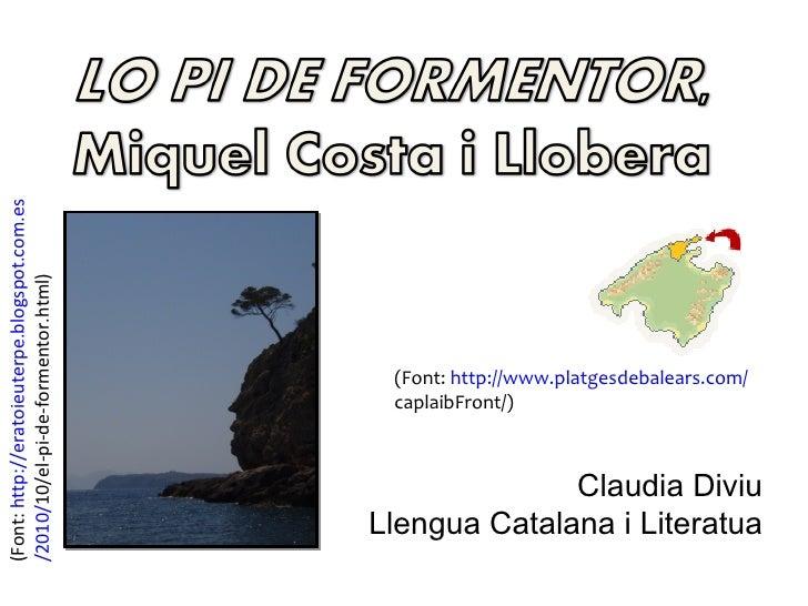 (Font: http://eratoieuterpe.blogspot.com.es/2010/10/el-pi-de-formentor.html)                                              ...
