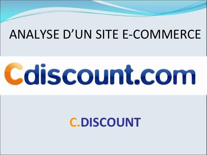 ANALYSE D'UN SITE E-COMMERCE   C. DISCOUNT