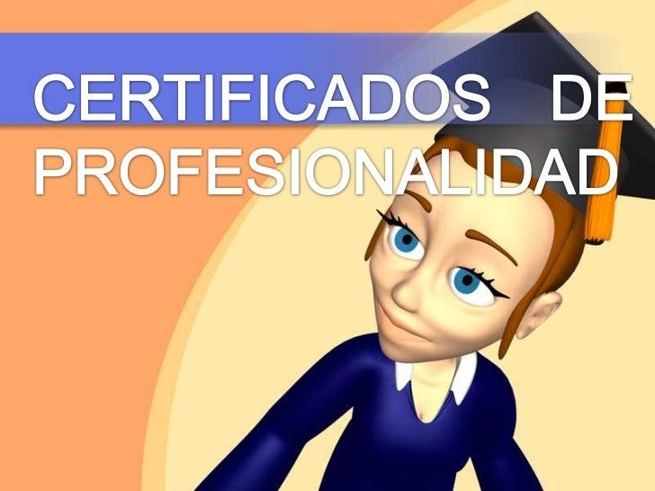 CERTIFICADOS DE PROFESIONALIDAD<br />
