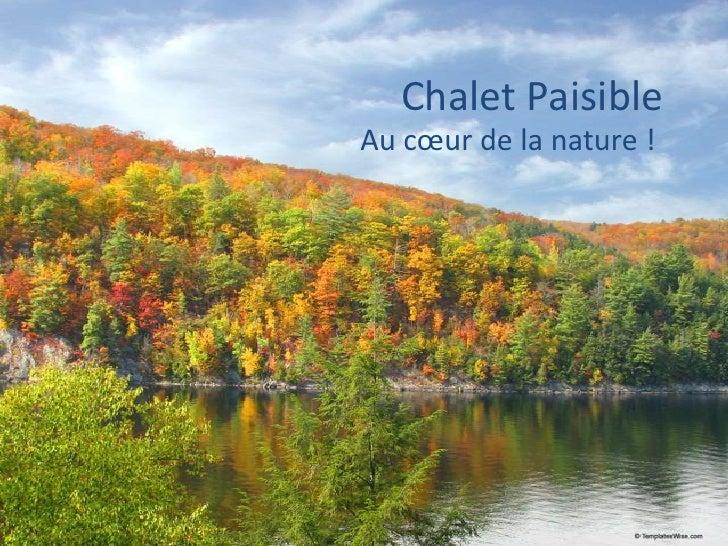Chalet Paisible<br />Au cœur de la nature !<br />