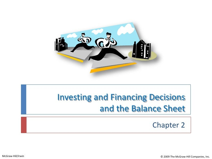 Investing and Financing Decisions and the Balance Sheet<br />Chapter 2<br />McGraw-Hill/Irwin<br />© 2009 The McGraw-Hill ...
