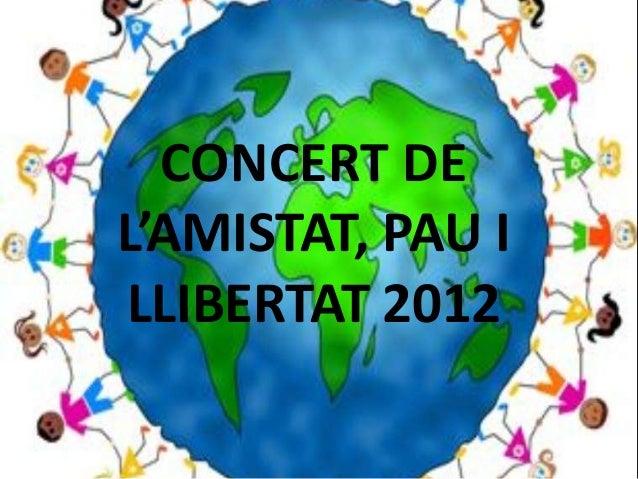 CONCERT DEL'AMISTAT, PAU ILLIBERTAT 2012