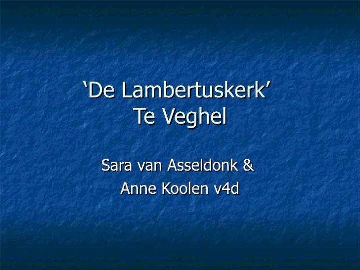 ' De Lambertuskerk'  Te Veghel Sara van Asseldonk &  Anne Koolen v4d