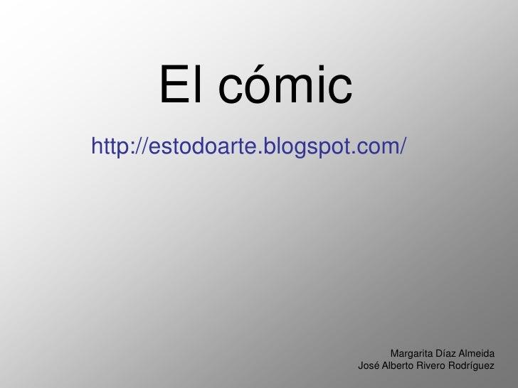 El cómic http://estodoarte.blogspot.com/                                      Margarita Díaz Almeida                      ...
