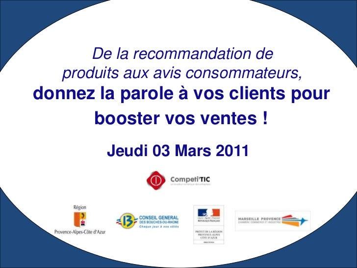 De la recommandation de <br />produits aux avis consommateurs, <br />donnez la parole à vos clients pour <br />booster vos...