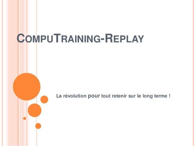 COMPUTRAINING-REPLAY La révolution pour tout retenir sur le long terme !