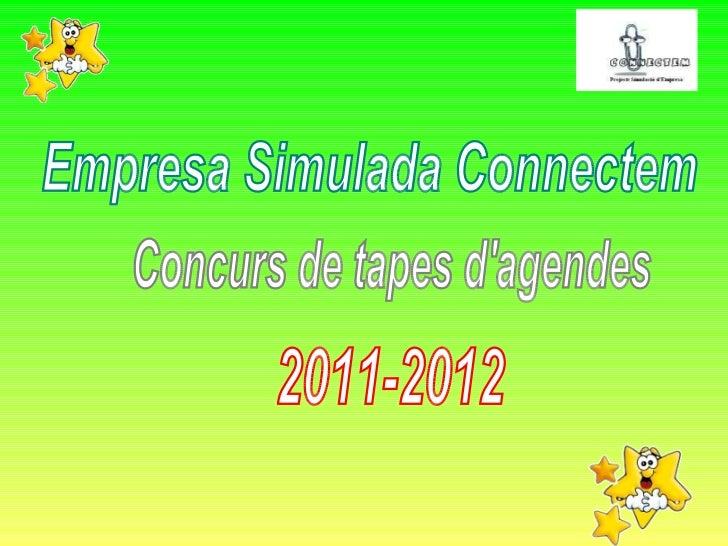 Empresa Simulada Connectem  Concurs de tapes d'agendes  2011-2012