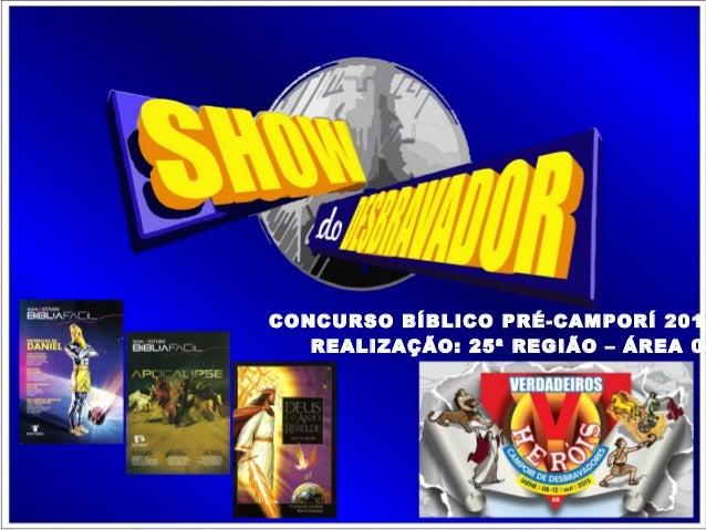 CONCURSO BÍBLICO PRÉ-CAMPORÍ 2015 REALIZAÇÃO: 25ª REGIÃO – ÁREA 04