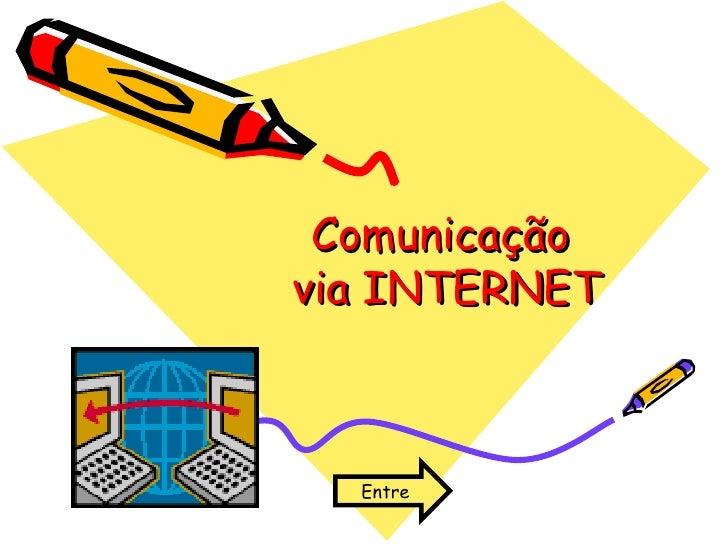Comunicação  via INTERNET Entre