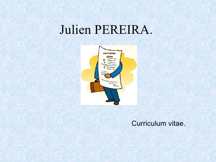 Julien PEREIRA.   Curriculum vitae.