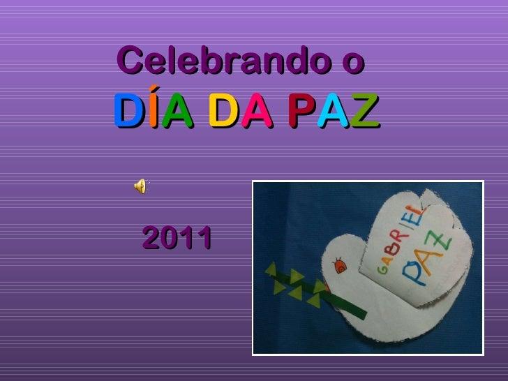 Celebrando o   D Í A   D A   P A Z 2011