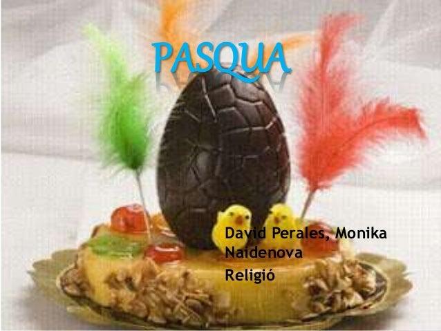 David Perales, Monika Naidenova Religió PASQUA