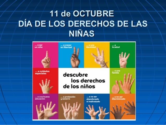 11 de OCTUBRE DÍA DE LOS DERECHOS DE LAS NIÑAS
