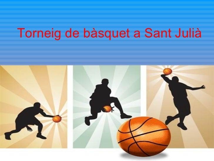Torneig de bàsquet a Sant Julià