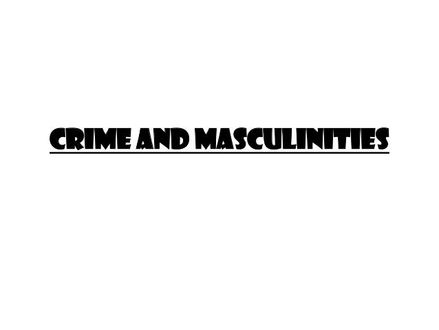 Crime and masculinities