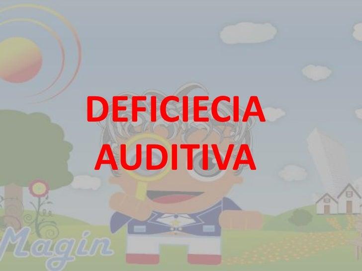DEFICIECIA AUDITIVA <br />