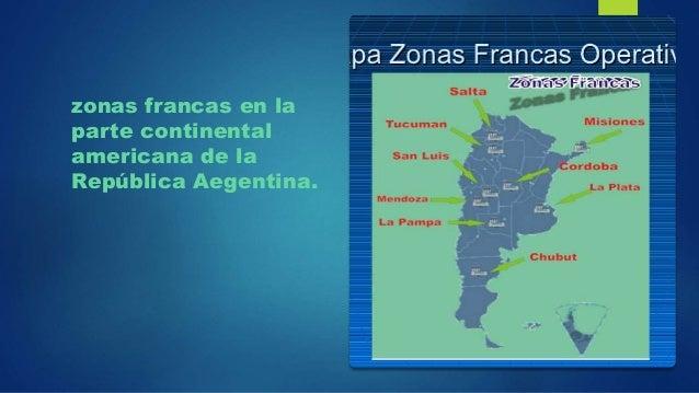 zonas francas en la parte continental americana de la República Aegentina.