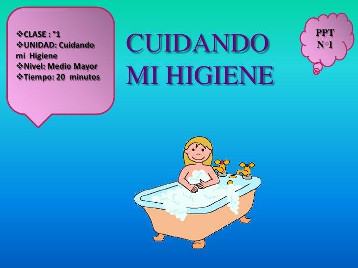 CLASE : °1                        PPTUNIDAD: Cuidandomi Higiene                      CUIDANDO     N1Nivel: Medio Mayor...