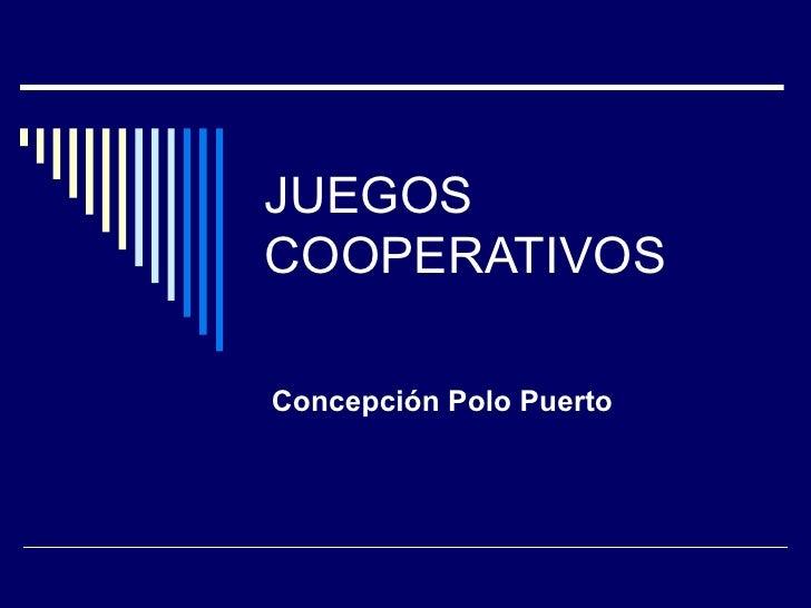 JUEGOS COOPERATIVOS Concepción Polo Puerto