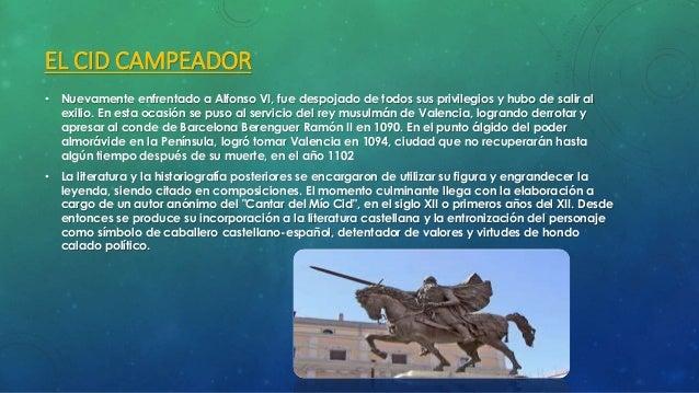 DIFERENCIAS ENTRE EL CID HISTÓRICO Y EL LITERARIO  • A pesar de que el Cid Campeador es un personaje histórico real, en el...
