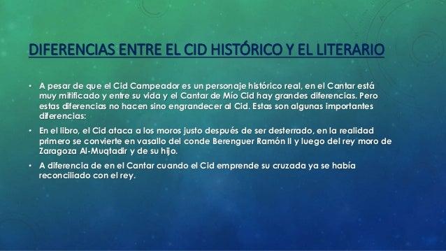 DIFERENCIAS ENTRE EL CID HISTÓRICO Y EL LITERARIO  • En el Cantar del Mío Cid, teniendo este en su posesión  Valencia, la ...