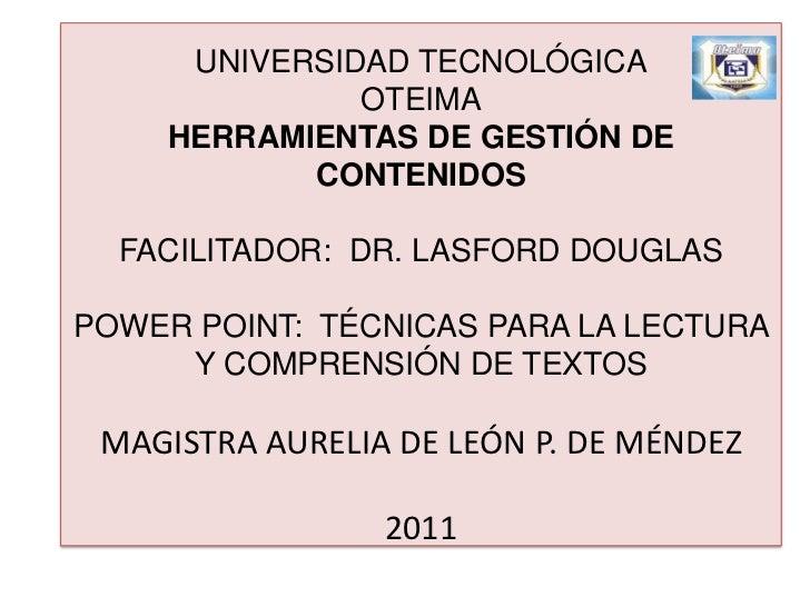 UNIVERSIDAD TECNOLÓGICA              OTEIMA    HERRAMIENTAS DE GESTIÓN DE           CONTENIDOS  FACILITADOR: DR. LASFORD D...