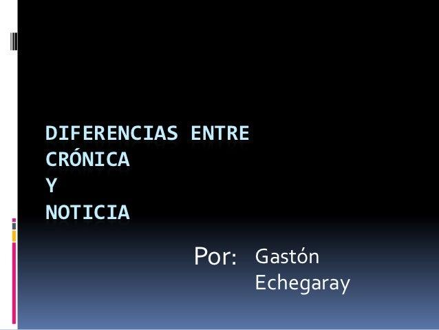 Diferencia entre cronica y noticia for Diferencia entre yeso y escayola