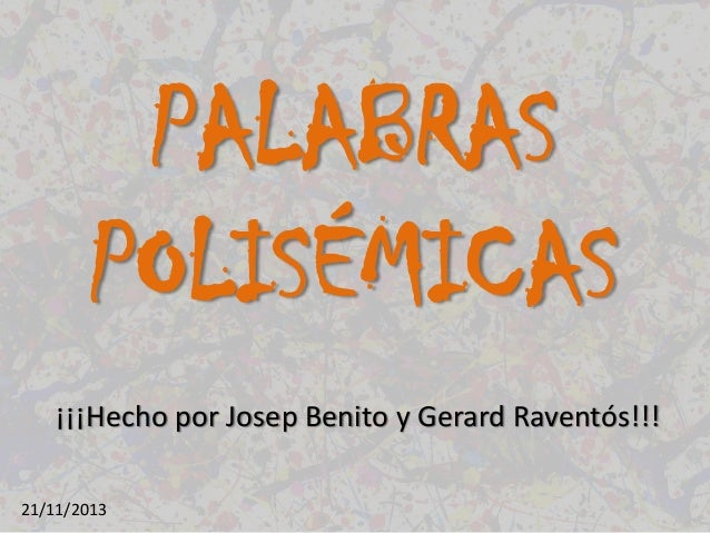 PALABRAS POLISÉMICAS ¡¡¡Hecho por Josep Benito y Gerard Raventós!!! 21/11/2013