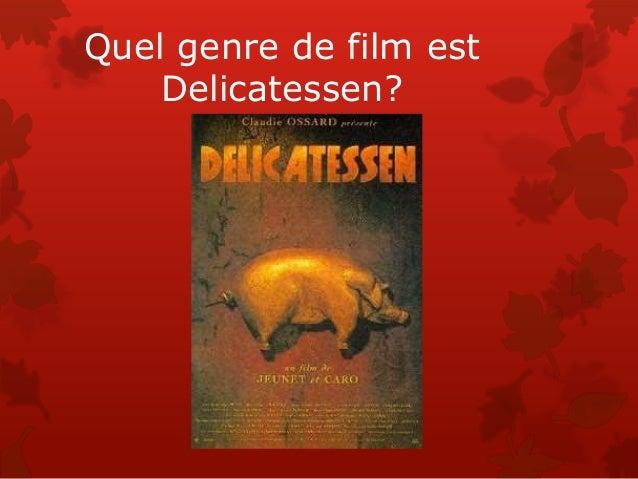 Quel genre de film est Delicatessen?