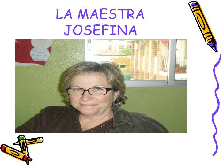 LA MAESTRA JOSEFINA